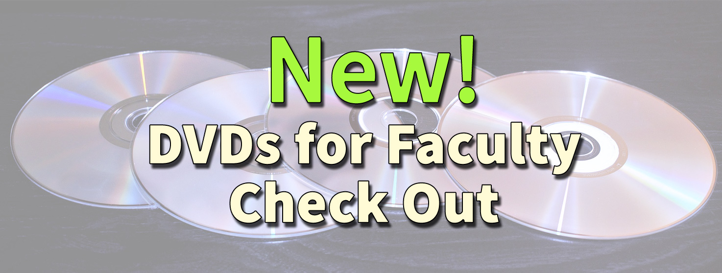 DVDs for Check Out to Faculty